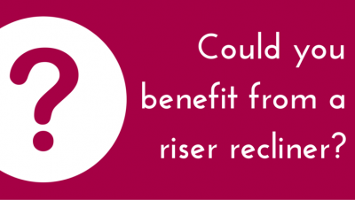 Rise & Reclining armchairs- Who could benefit?