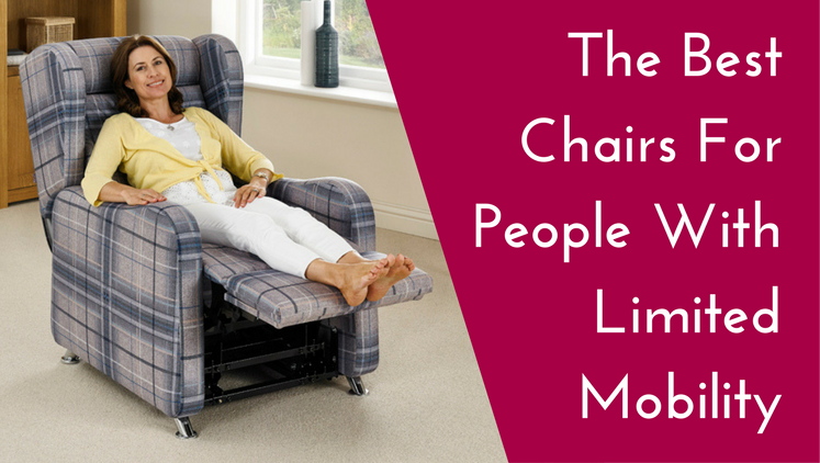 The Best Chairs For People With Limited Mobility