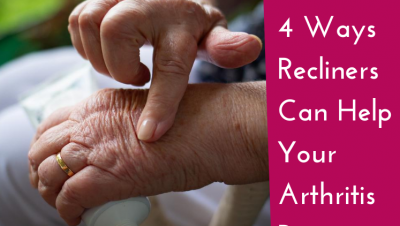 4 Ways Riser Recliners Can Help With Your Arthritis Pain